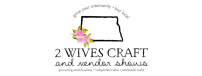 2 Wives Craft & Vendor Shows