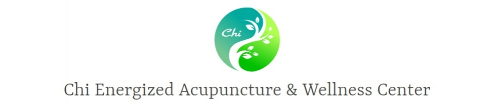 Chi Energized Acupuncture & Wellness Center - Placentia, CA